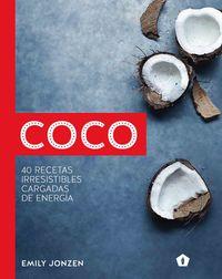COCO - 40 RECETAS IRRESISTIBLES CARGADAS DE ENERGIA