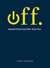 Off. - Desintoxicacion Digital - Tanya Goodin