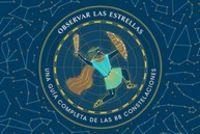 OBSERVAR LAS ESTRELLAS - UNA GUIA DEFINITIVA DE LAS 88 CONSTELACIONES