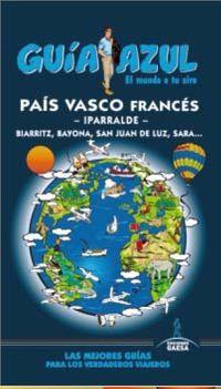 Pais Vasco Frances - Iparralde - Guia Azul - Iñigo Boulandier Frade