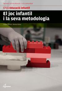 GS - EL JOC INFANTIL I LA SEVA METODOLOGIA (CAT) - EDUCACIO INFANTIL