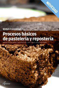Gm / Gs - Procesos Basicos De Pasteleria Y Reposteria - Modulo Transversal - Aa. Vv.