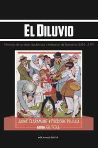 diluvio, el - memorias de un diario republicano y federalista de barcelona - Gil Toll