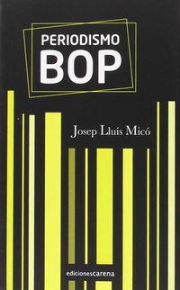 Periodismo Bop - Estandares Para La Improvisacion Informativa - Josep Lluis Mico Sanz