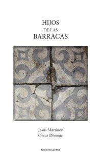 Hijos De Las Barracas - Los Niños De Francisco Alegre, En El Carmel De Barcelona - Jesus Martinez Fernandez