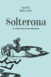 Solterona - Kate Bolick