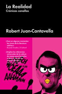 Realidad, La - Cronicas Canallas - Robert Juan-Cantavella