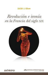 revolucion e ironia en la francia del siglo xix - Salah J. Khan