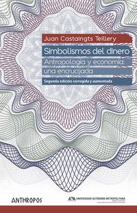 SIMBOLISMOS DEL DINERO - ANTROPOLOGIA Y ECONOMIA: UNA ENCRUCIJADA