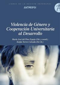 Violencia De Genero Y Cooperacion Universitaria Al Desarrollo - Del Pino / Torres