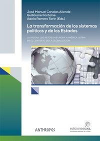 La transformacion de los sistemas politicos y de los estados - Jose Manuel Canales / Guillaume Fontaine