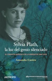 Sylvia Plath, La Luz Del Genio Silenciado - Amanda Castro