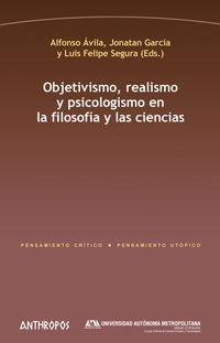 Objetivismo, Realismo Y Psicologismo En La Filosofia Y Las Ciencias - Alfonso Avila