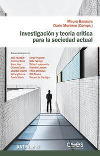 INVESTIGACION Y TEORIA CRITICA PARA LA SOCIEDAD ACTUAL