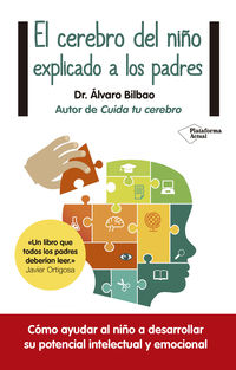 El cerebro del niño explicado a los padres - Alvaro Bilbao