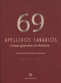 69 Apellidos Canarios - Linajes Guanches En America - Francisco Garcia-Talavera Casañas