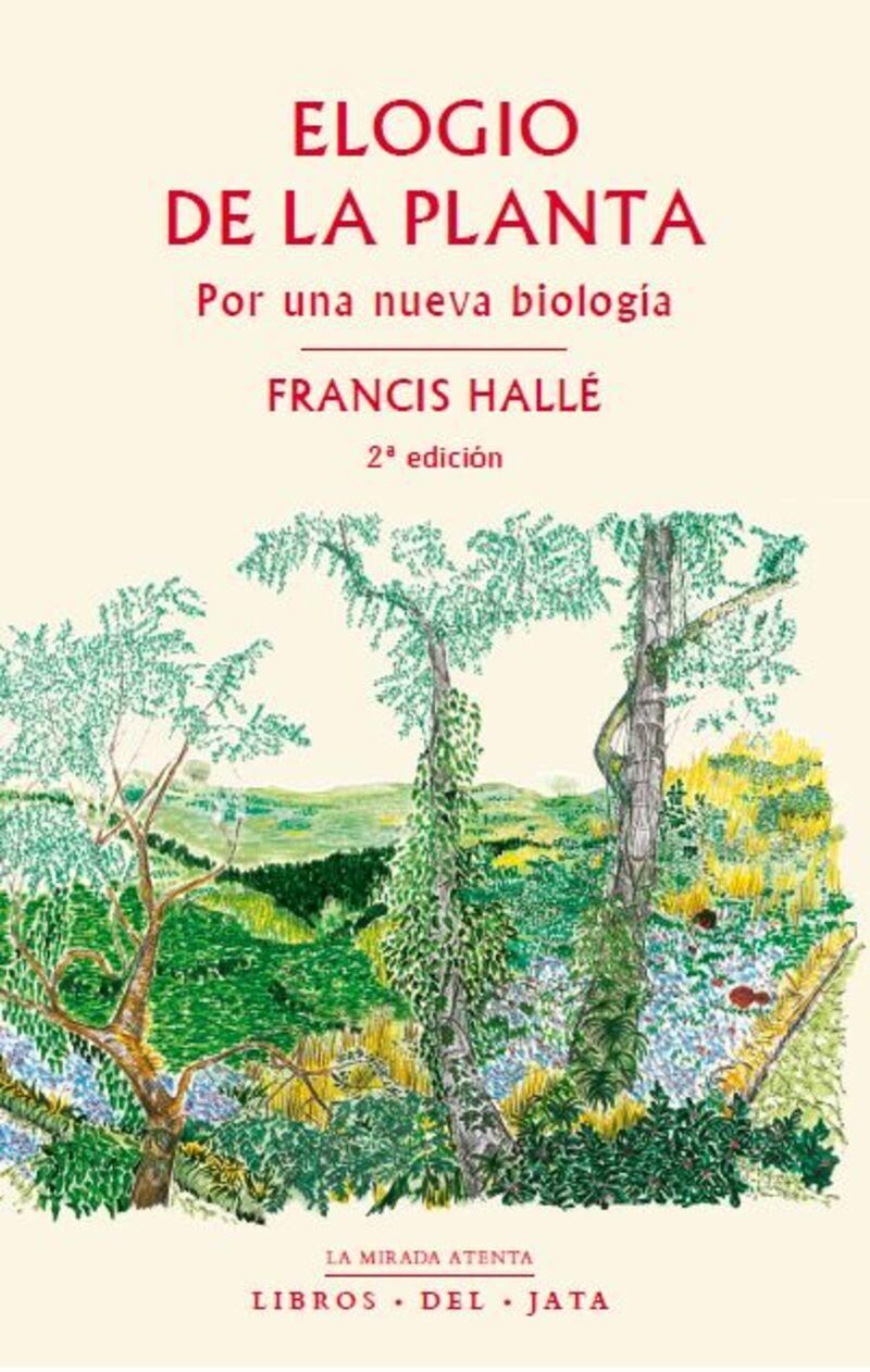 ELOGIO DE LA PLANTA - POR UNA NUEVA BIOLOGIA