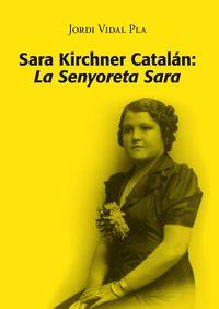 SARA KIRCHNER CATALAN : LA SENYORETA SARA