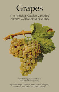 GRAPES - THE PRINCIPAL CATALAN VARIETIES: HISTORY, CULTIVATION AND WINES