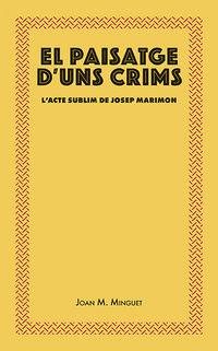 PAISATGE D'UNS CRIMS, EL - L'ACTE SUBLIM DE MARIMON