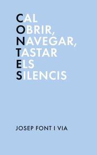 CONTES - CAL OBRIR, NAVEGAR, TASTAR ELS SILENCIS