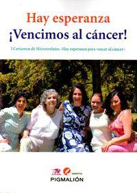 HAY ESPERANZA ¡VENCIMOS AL CANCER!