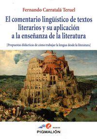 El comentario linguistico de textos literarios y su aplicacion a la enseñanza de la literatura - Fernando Carratala Teruel