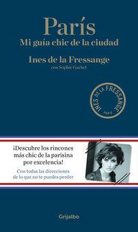 Paris - Mi Guia Chic De La Ciudad - Ines De La Fressange / Sophie Gachet