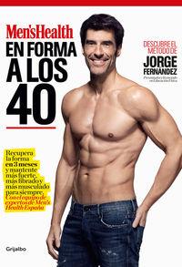 En Forma A Los 40 - Jorge Fernandez / Men's Health