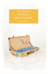 Petrarca Para Viajeros - Clara Obligado