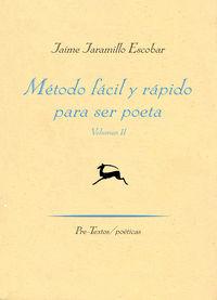 Metodo Facil Y Rapido Para Ser Poeta - Jaime Jaramillo Escobar