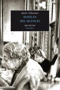 Hoteles Del Silencio - Javier Vasconez