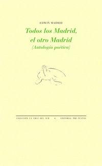 Todos Los Madrid, El Otro Madrid - (antologia Poetica) - Edwin Madrid