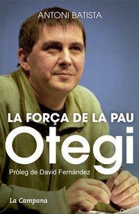 Otegi, La Força De La Pau - Antoni Batista