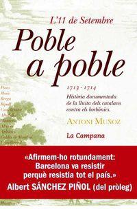 11 De Setembre Poble A Poble - (1713-1717) Historia Documentada Lluita Dels Catalans Contra Els Borbonics - Antoni Muñoz