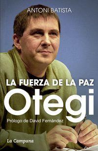 La Fuerza De La Paz otegi - Antoni Batista