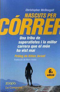 NASCUTS PER CORRER - UNA TRIBU DE SUPERATLETES I LA MILLOR CARRERA QUE EL MON HA VIST MAI