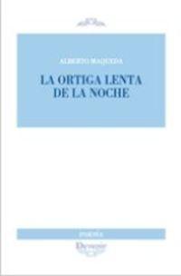 La ortiga lenta de la noche - Alberto Maqueda