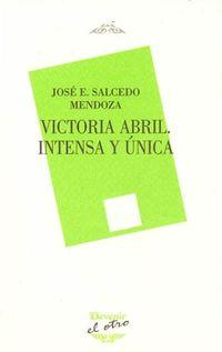 Victoria Abril - Intensa Y Unica - Jose E. Salcedo Mendoza