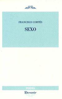 Sexo - Francisco Cortes