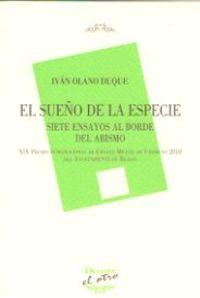 SUEÑO DE LA ESPECIE, EL - SIETE ENSAYOS AL BORDE DEL ABISMO (XIX PREMIO INTERNACIONAL DE ENSAYO MIGUEL DE UNAMUNO 2018)