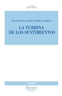 La turbina de los sentimientos - Francisco Javier Gomez Garcia