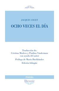 ocho veces el dia - Jacques Ancet