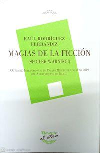 magias de la ficcion (spoiler warning!) (xx premio internacional de ensayo miguel de unamuno 2019 ayto. de bilbao) - Raul Rodriguez Fernandez