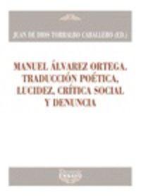 MANUEL ALVAREZ ORTEGA. TRADUCCION POETICA, LUCIDEZ, CRITICA SOCIAL Y DENUNCIA