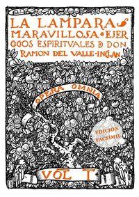 LAMPARA MARAVILLOSA, LA - EJERCICIOS ESPIRITUALES DE DON RAMON DEL VALLE-INCLAN