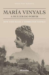 MARIA VINYALS, A MULLER DO PORVIR - SETE VIDAS BAIXO A SOMBRA DUN CASTELO