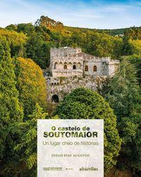 CASTELO DE SOUTOMAIOR, O - UN LUGAR CHEO DE HISTORIAS