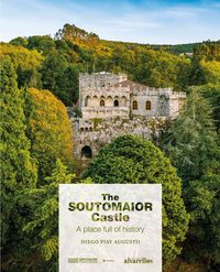 SOUTOMAIOR CASTLE, THE - A PLACE FULL OF HISTORY