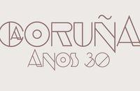 A CORUÑA ANOS 30